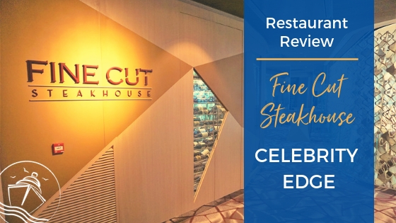 The 5 Things to Love About Fine Cut Steakhouse on Celebrity Edge