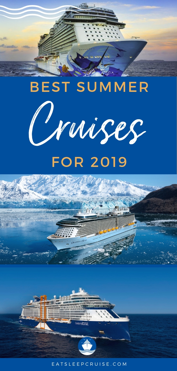Best Summer Cruises for 2019