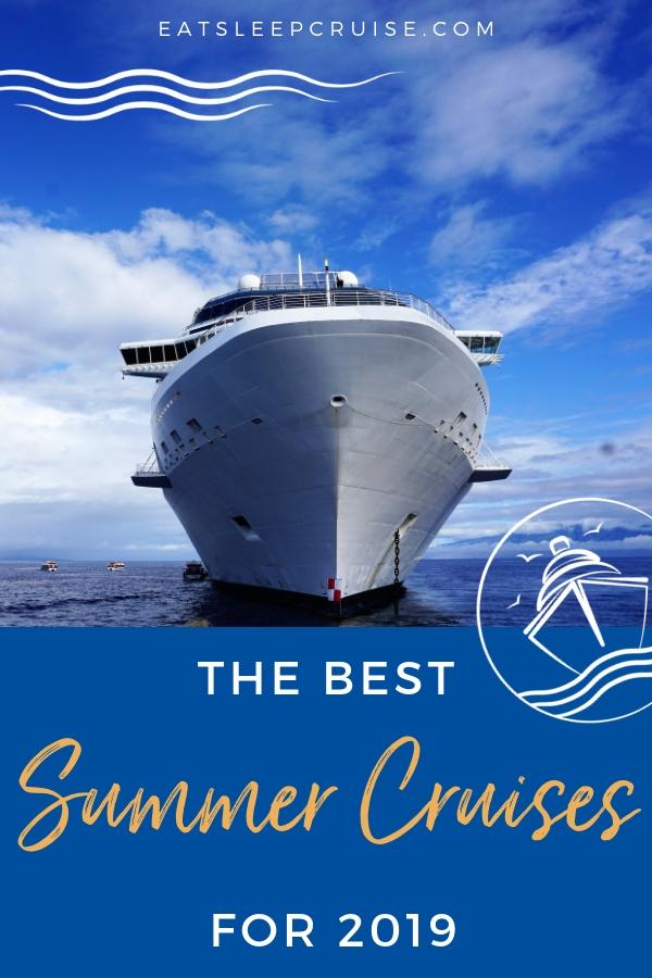 Best Summer Cruises 2019