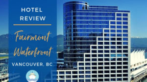Fairmont Waterfront Hotel Review