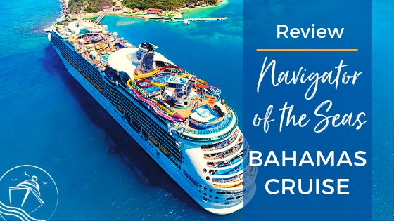 Navigator of the Seas Bahamas Cruise Review
