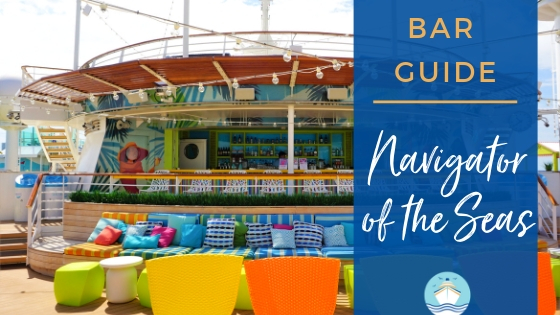 Navigator of the Seas Bar Guide