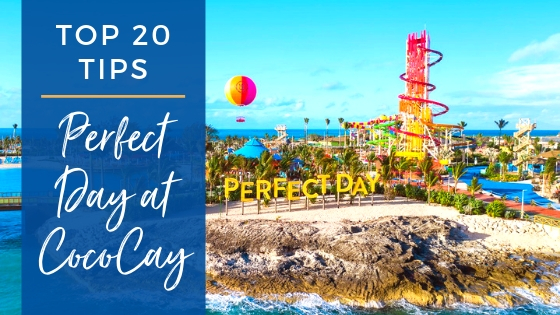 Insider Guide – Top 20 Perfect Day at CocoCay Tips