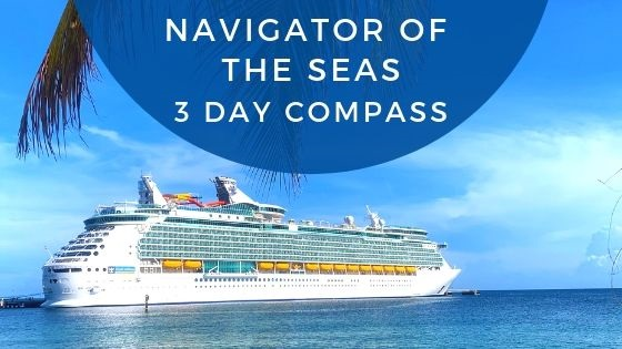 Navigator of the Seas 3 Day Cruise Compass (2019)