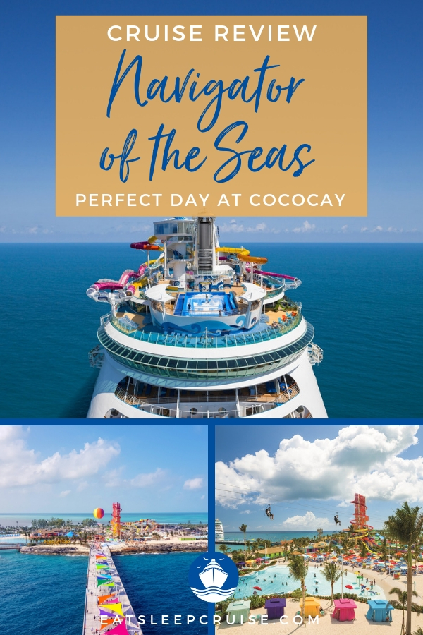 Navigator of the Seas Bahamas and Perfect Day Cruise