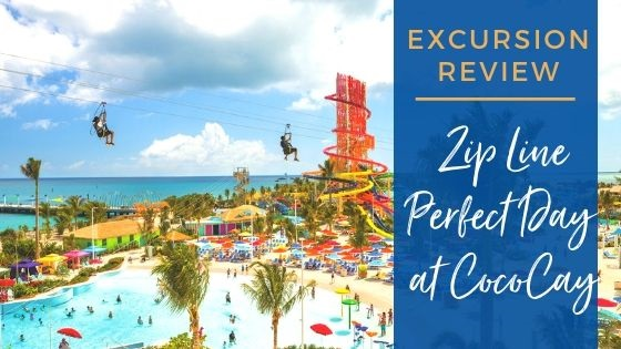 A Review of the Perfect Day at CocoCay Zipline
