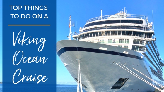 Top Things to Do on a Viking Ocean Cruise