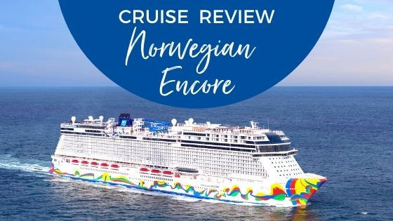 Norwegian Encore Cruise Review