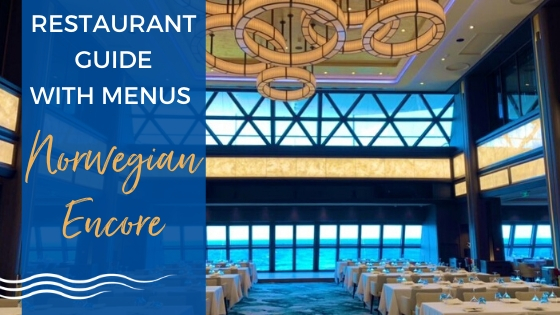 Norwegian Encore Restaurant Menus and Dining Guide