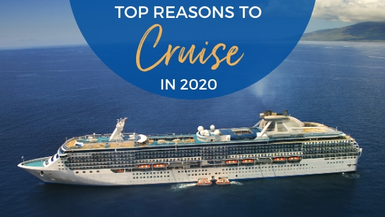 Top Reasons to Take a Cruise in 2020