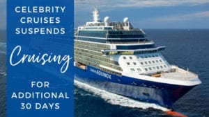 Celebrity Cruises Suspends Cruising an additional 30 days