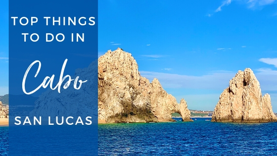 Top Things to Do in Cabo San Lucas on a Cruise in 2020