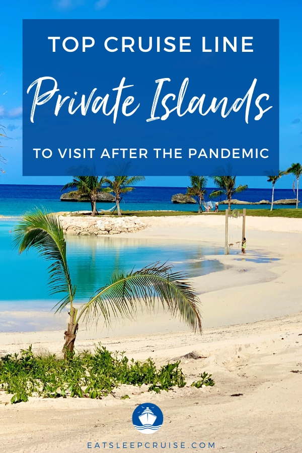 Top Cruise Line Private Islands to Visit After the Pandemic