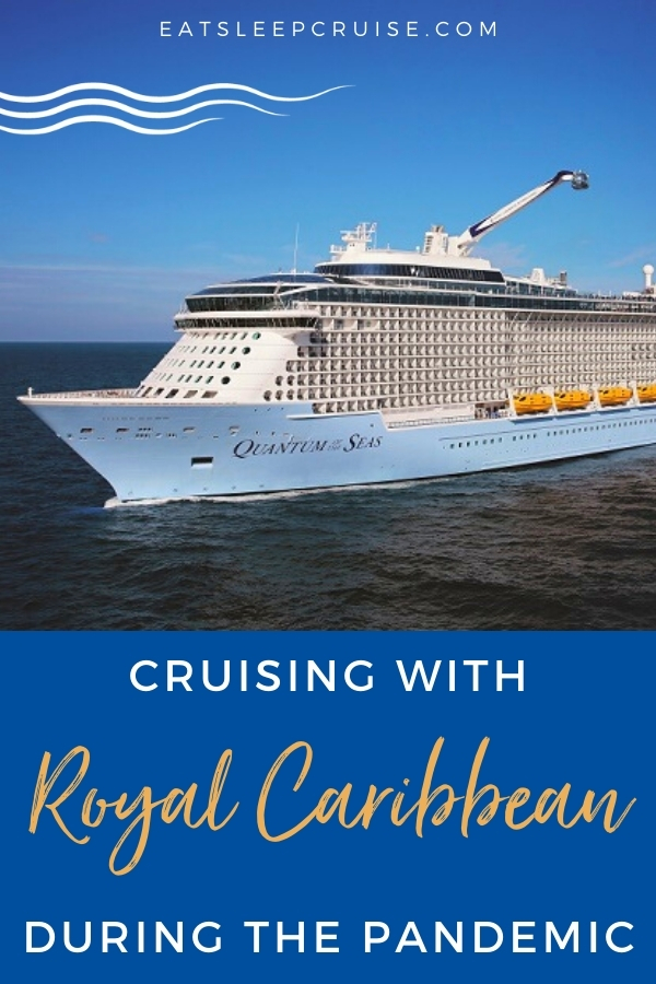 Cruising with Royal Caribbean during the Pandemic